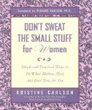 Don't sweat the small stuff for women by Kristine Carlson