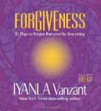 Forgiveness – 21 Days to Forgive Everyone for Everything by Iyanla Vanzant