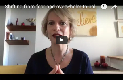 Shifting from Fear and Overwhelm to Balance and Peace